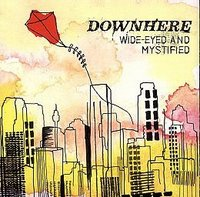 Downhere : Wide-eyed and Mystified